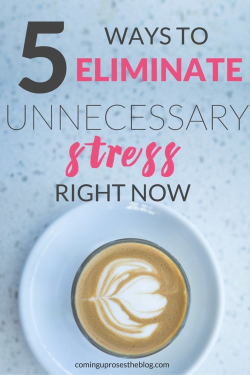 5 ways to Eliminate Unnecessary Stress right now