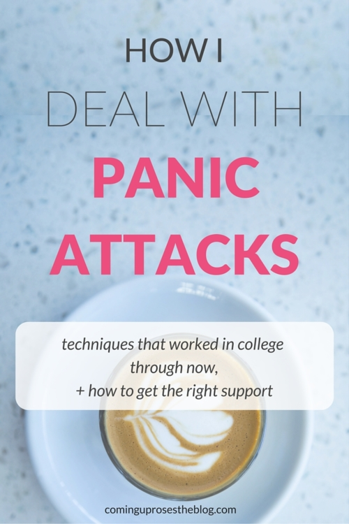How I Deal with Panic Attacks - Techniques I used in college, and how I deal with them now, on Coming Up Roses