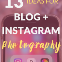 13 Ideas for Blog and Instagram Photography