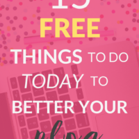 Blogging Tips: 15 FREE Things to do Today to Better your Blog