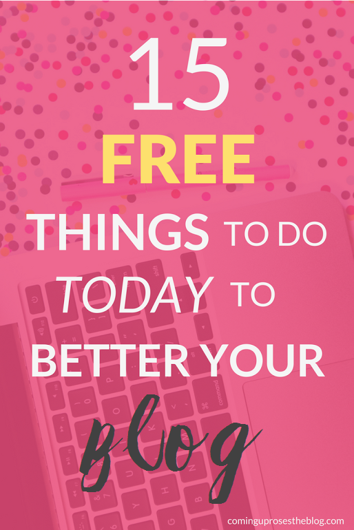 15 FREE Things to do Today to Better Your Blog - Blogging Tips by popular Philadelphia blogger Coming Up Roses