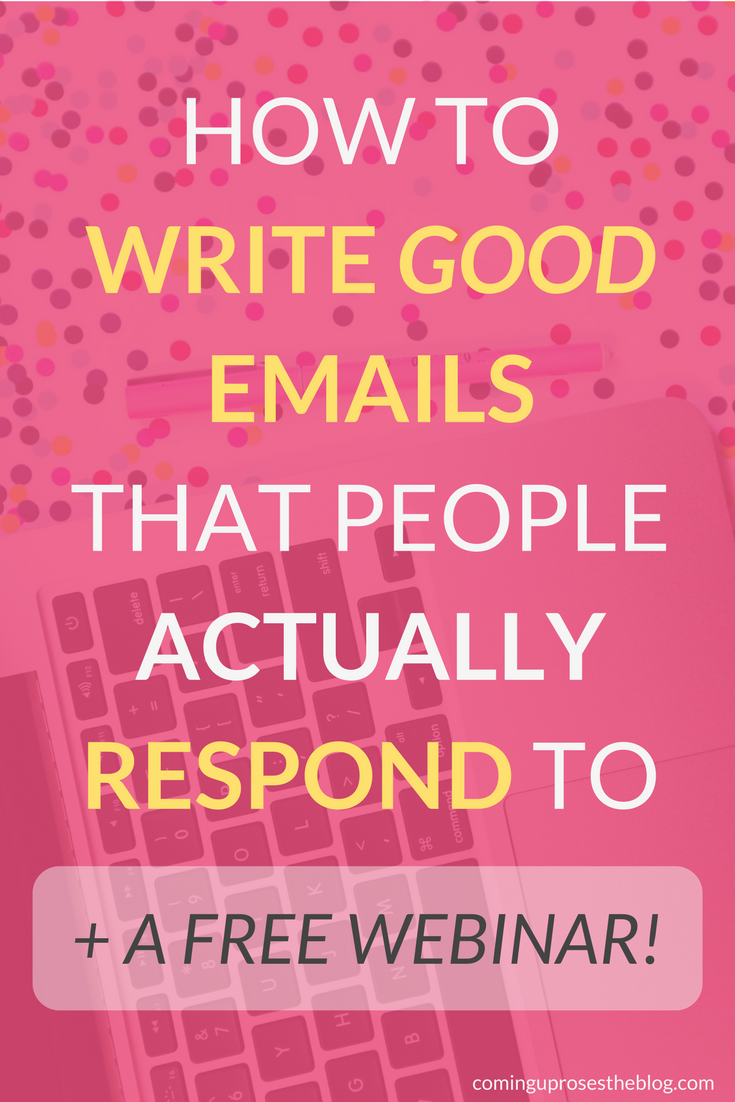 How to write good emails that people actually WANT to respond to, + a FREE WEBINAR on standing out to brands as a blogger!