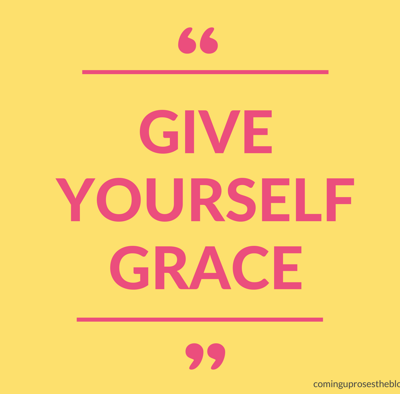 """Give Yourself Grace."""