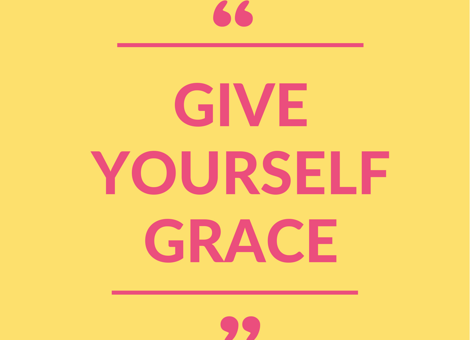 """Monday Mantra: """"Give Yourself Grace."""""""