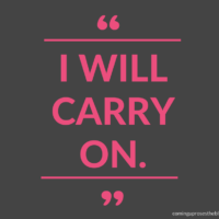 """I Will Carry On."""