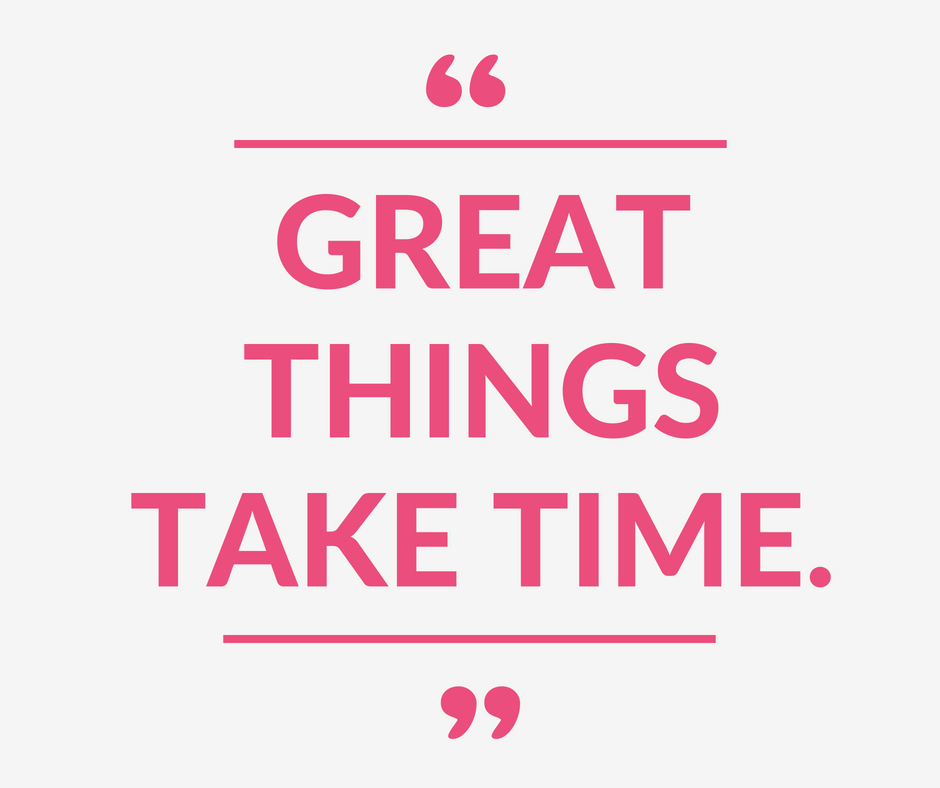 """Great things take time."" If you've been fulling the pull of impatience and the need to rush, today's Monday Mantra on Coming Up Roses is for you. Great things take time - it's time for a friendly reminder!"