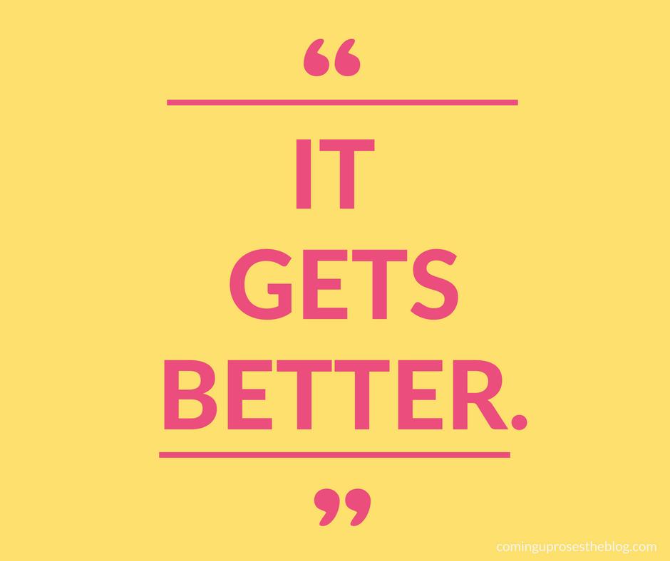 """It Gets Better."""