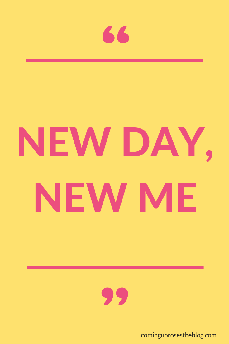 """New Day, New Me"" - Monday Mantra on Coming Up Roses"