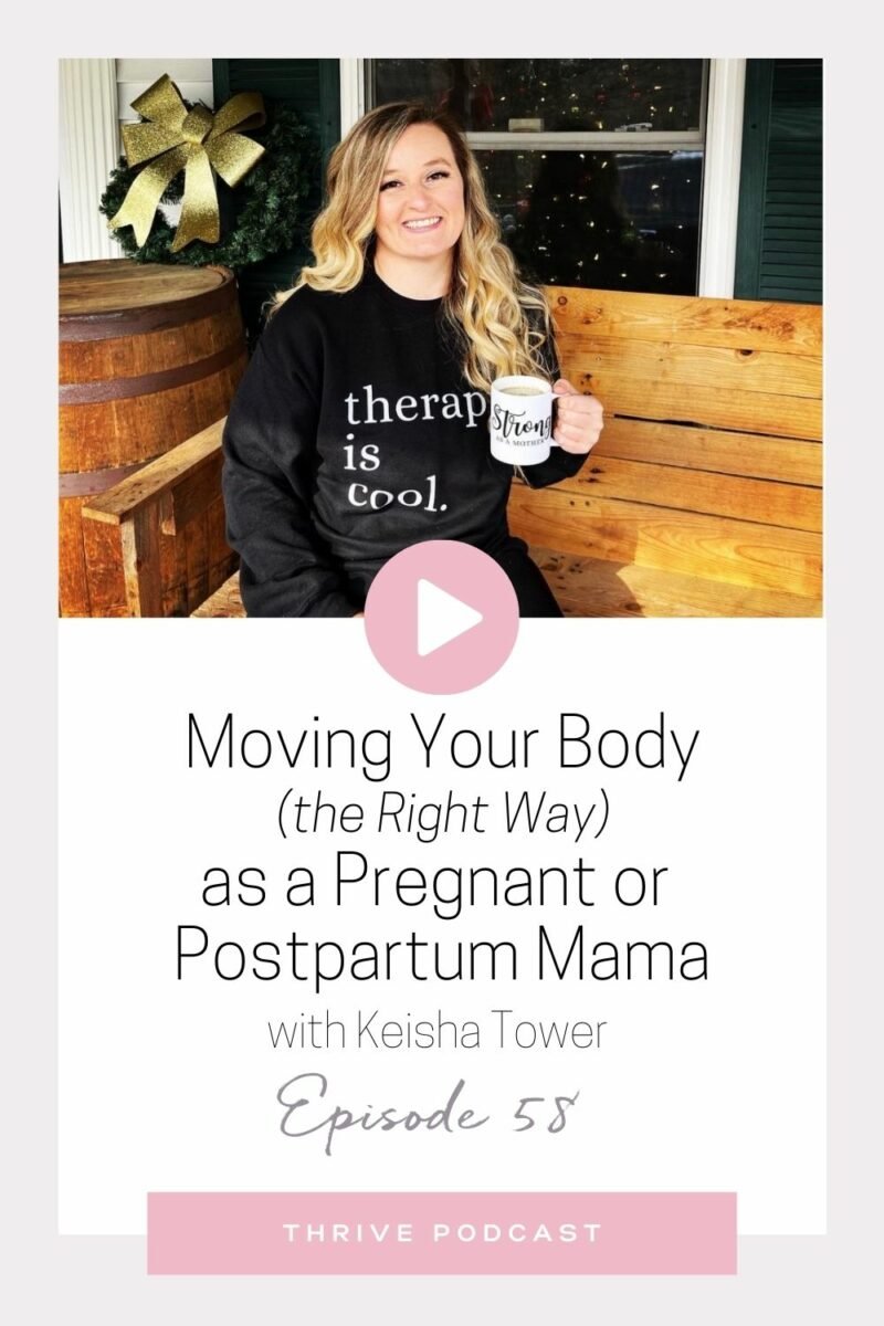 Moving your Body (The Right Way) as a Pregnant or Postpartum Mama – with Keisha Tower – Thrive Episode 58